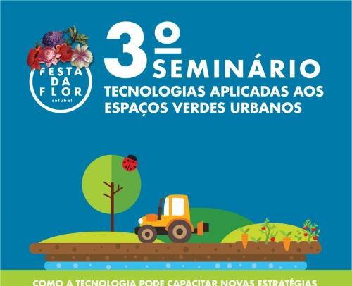 3º Seminário Tecnologias Aplicadas aos Espaços Verdes Urbanos - Setúbal