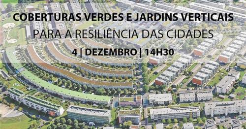 Coberturas Verdes e Jardins Verticais para a Resiliência das Cidades